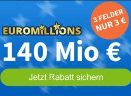Euromillions: Drei Lose für 3 statt 9 Euro, 140 Millionen im Jackpot