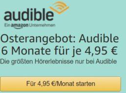 Audible: Sechs Monate für je 4,95 Euro, jederzeit kündbar
