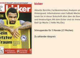 Kicker: Drei-Monats-Abo zum Nulltarif