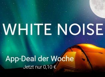 """Google Play: App """"White Noise"""" zum Aktionspreis von zehn Cent"""