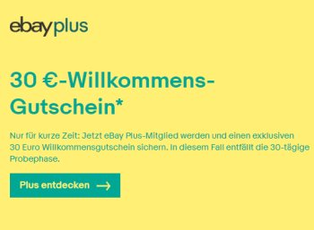 Ebay: 30 Euro Gutschein zur Plus-Mitgliedschaft für 19,90 Euro