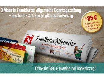 """Knaller: """"Frankfurter Allgemeine Sonntagszeitung"""" 3 Monate mit 6,90 Euro Gewinn"""