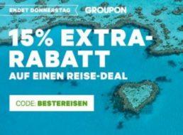 Groupon: 15 Prozent Reise-Rabatt bis Donnerstag abend