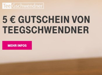 Gratis: Gutschein über 5 Euro für Teegschwendner für Telekom-Kunden zum Nulltarif