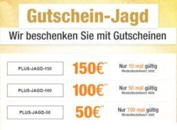 Plus: Gutschein-Jagd mit Sofort-Rabatt von 5 – 150 Euro