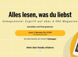 Readly: 2 Monate Magazin-Flatrate für 99 Cent