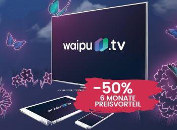 Waipu.tv: Halbjahrespaket mit 50 Prozent Rabatt